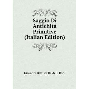 Primitive (Italian Edition) Giovanni Battista Baldelli Boni Books