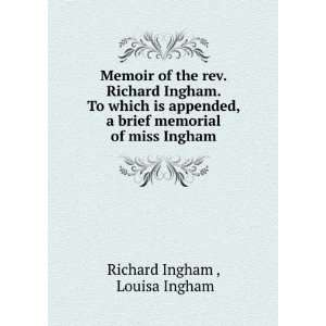 brief memorial of miss Ingham Louisa Ingham Richard Ingham  Books