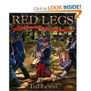 Legs: A Drummer Boy of the Civil War (9780688160258): Ted Lewin: Books