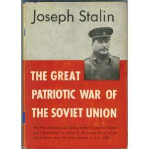 The Great Patriotic War of the Soviet Union: Joseph STALIN: Books