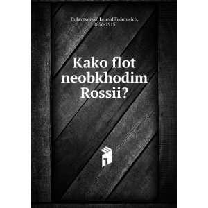 Kako flot neobkhodim Rossii? (in Russian language) Leonid Fedorovich