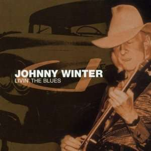 Livin the Blues Johnny Winter Music