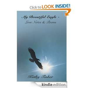 My Beautiful Eagle   Love Notes & Poems Kathy Tinker