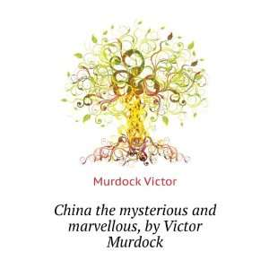 mysterious and marvellous, by Victor Murdock Murdock Victor Books