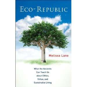 , Virtue, and Sustainable Living (9780691151243): Melissa Lane: Books