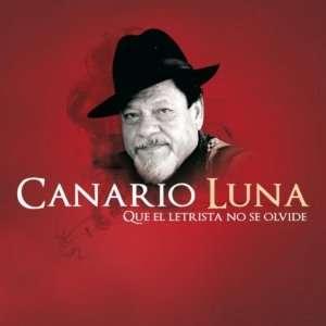 Que El Letrista No Se Olvide Canario Luna Music
