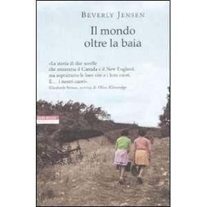 Il mondo oltre la baia (9788854504813) Beverly Jensen Books