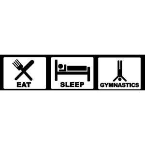 Eat Sleep Gymnastics Bumper Sticker   Decal   Bumper