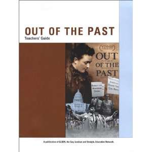 Out of the Past Teachers Guide (9780972283441): GLSEN: Books