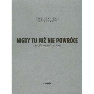 Tadeusz Kantor   Nigdy tu juz nie powróce (I shall never