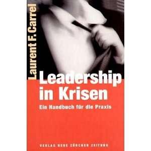 Leadership in Krisen. (9783038230922) Lauren F. Carrel Books