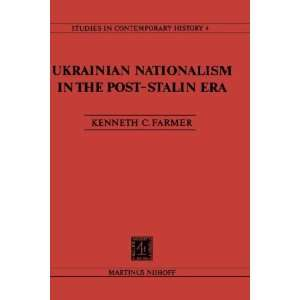 Ukrainian Nationalism in the Post Stalin Era Myth, Symbols