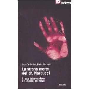 La strana morte del dr. Narducci. Il rebus di due cadaveri