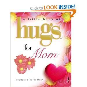 Little Hugs for Mom (Little Book of Hugs) (9781582291192