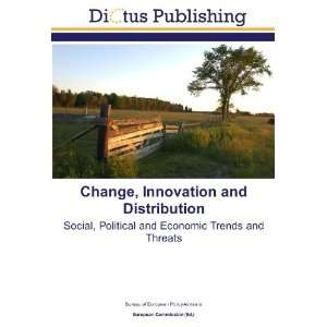 Change, Innovation and Distribution Social, Political and