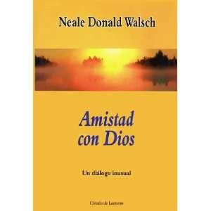 Amistad con Dios Un ialogo inusual (9781880335185) Neale