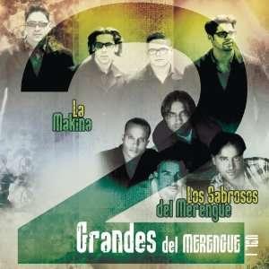 2 Grandes Del Merengue 1 Makina, Sabrosos Del Merengue Music