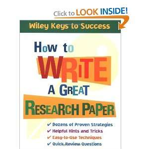 How to Write a Great Research Paper (Wiley Keys to Success