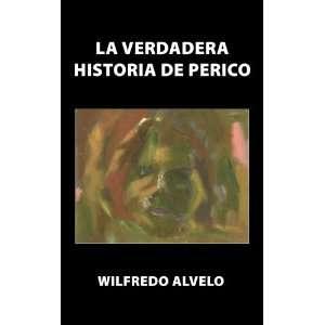La Verdadera Historia de Perico (Spanish Edition)