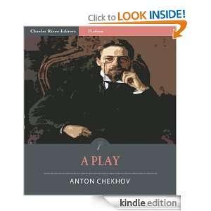 Play (Illustrated) Anton Chekhov, Charles River Editors