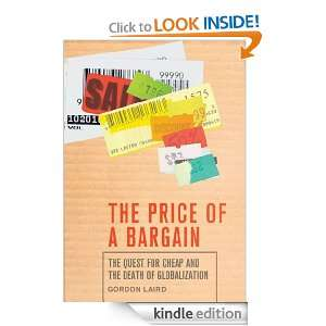 Price of a Bargain The Quest for Cheap and the Death of Globalization