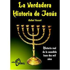 La Verdadera Historia De Jesus (Spanish Edition