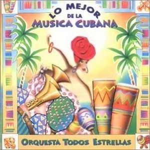 Lo Mejor de la Musica Cubana Orquesta Todos Estrellas