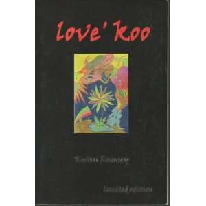 Love Koo (9780967108261): Kwasi Ramsey: Books