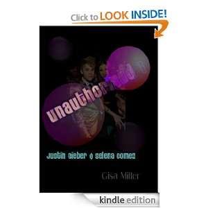 Unauthorized 1 Justin Bieber and Selena Gomez Gisa Miller