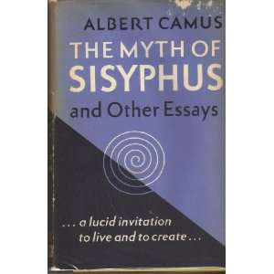 the myth of sisyphus and other essays by albert camus The work can be seen in relation to other absurdist works by camus: the novel the stranger chapter 4 of the essay the myth of sisyphus, by albert camus.