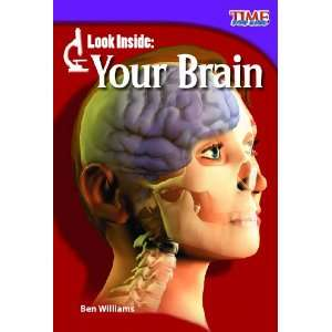 Look Inside Your Brain (Time for Kids Nonfiction Readers) Ben