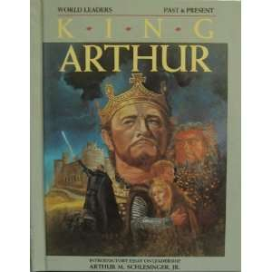 King Arthur (World Leaders, Past & Present) Paul C