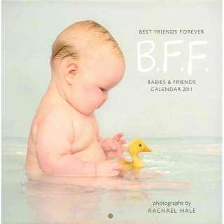 B.F.F. Best Friends Forever Babies & Friends Calendar