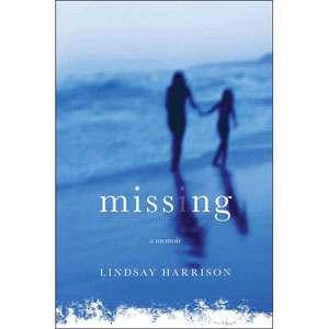 Missing A Memoir, Harrison, Lindsay Biography & Memoirs