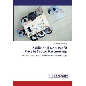 Public and Non Profit Private Sector Partnership: Concepts