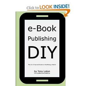 Book Publishing DIY The Do It Yourself Guide to Publishing e Books