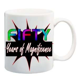 FIFTY YEARS OF MAGNIFICENCE Mug Coffee Cup 11 oz ~ 50 Happy Birthday