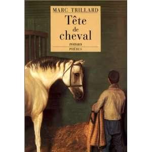 Tête de cheval (9782859403607): Marc Trillard: Books