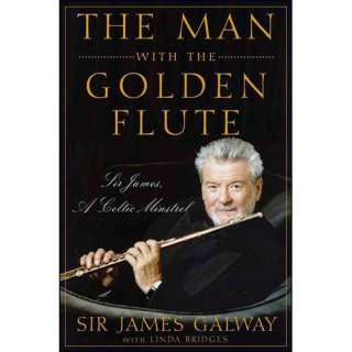 The Man with the Golden Flute Sir James, a Celtic