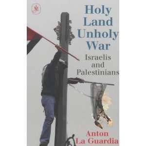 Holy Land, Unholy War (9780719562082) Anton La Guardia