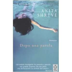 Dopo UNA Parola (Italian Edition) (9788850206568): Anita