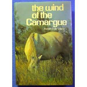 The Wind of the Camargue. (9780381996512): Federica. De