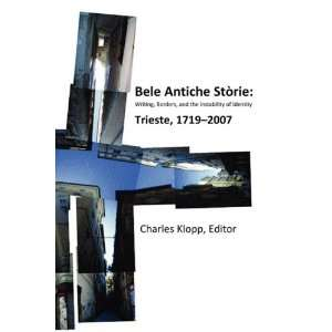 Bele Antiche Storie: Writing, Borders, and the Instability