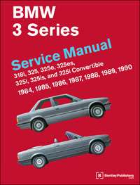 Bentley BMW E30 3 Series 318, 325 Service Repair Manual 1984 1990 B390