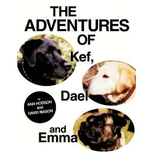 The Adventures of Kef, Dael and Emma (9781452021386): Ann