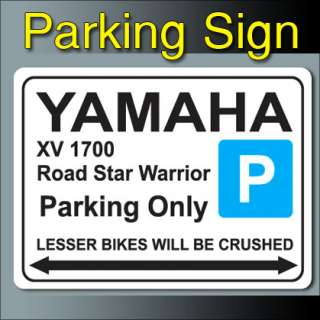 Yamaha XV 1700 Road Star Warrior Parking Sign