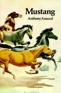 Mustang Life and Legends of Nevadas Wild Horses by Anthony Amaral