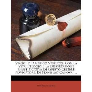 Viaggi Di Amerigo Vespucci: Con La Vita, Lelogio E La