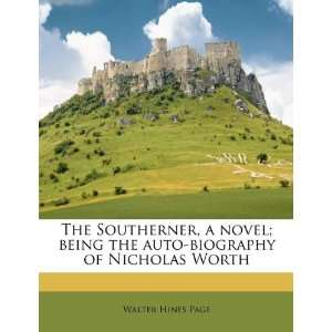 biography of Nicholas Worth (9781179432298): Walter Hines Page: Books