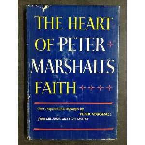 Peter Marshalls faith; Two inspirational messages Peter Marshall